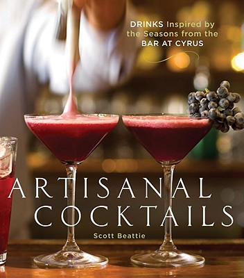 Artisanal Cocktails By Beattie, Scott/ Remington, Sara (PHT)